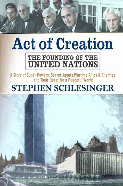 Act Of Creation By Schlesinger, Stephen C.